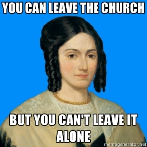 You can leave the Church but you can't leave it alone